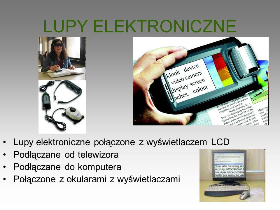 LUPY ELEKTRONICZNE Lupy elektroniczne połączone z wyświetlaczem LCD