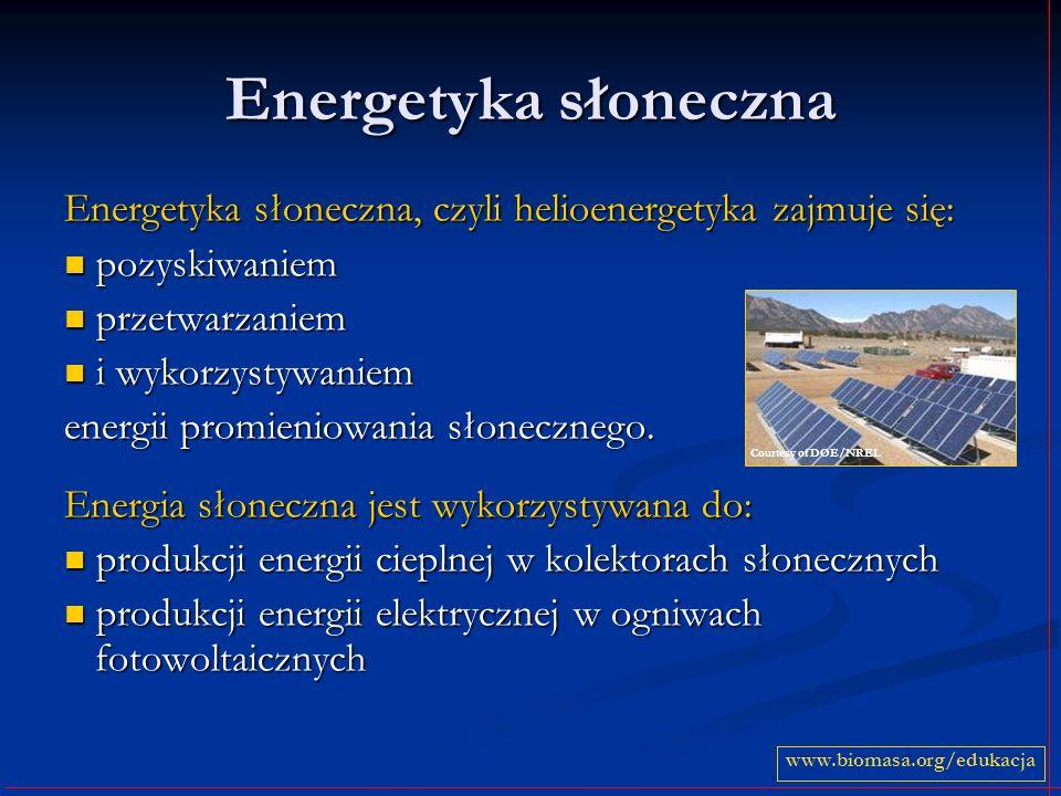 Energetyka słoneczna Energetyka słoneczna, czyli helioenergetyka zajmuje się: pozyskiwaniem. przetwarzaniem.