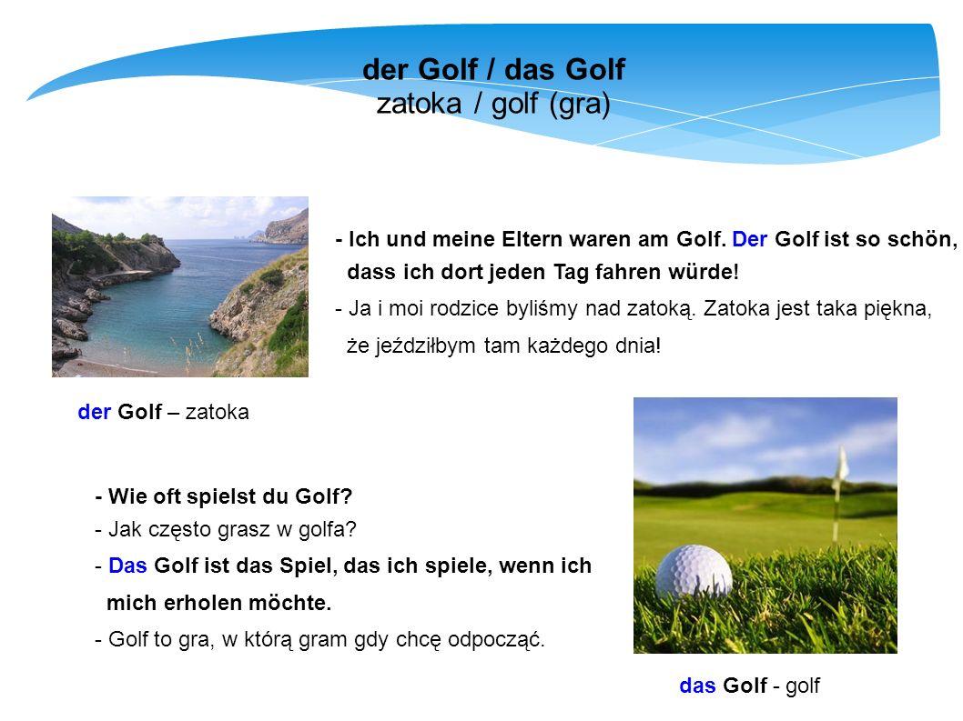 der Golf / das Golf zatoka / golf (gra)