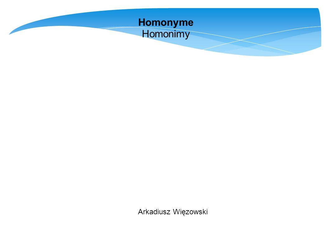 Homonyme Homonimy Arkadiusz Więzowski
