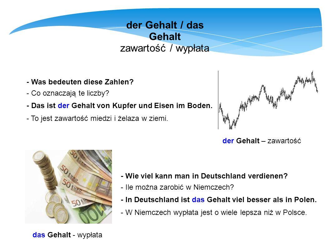 der Gehalt / das Gehalt zawartość / wypłata