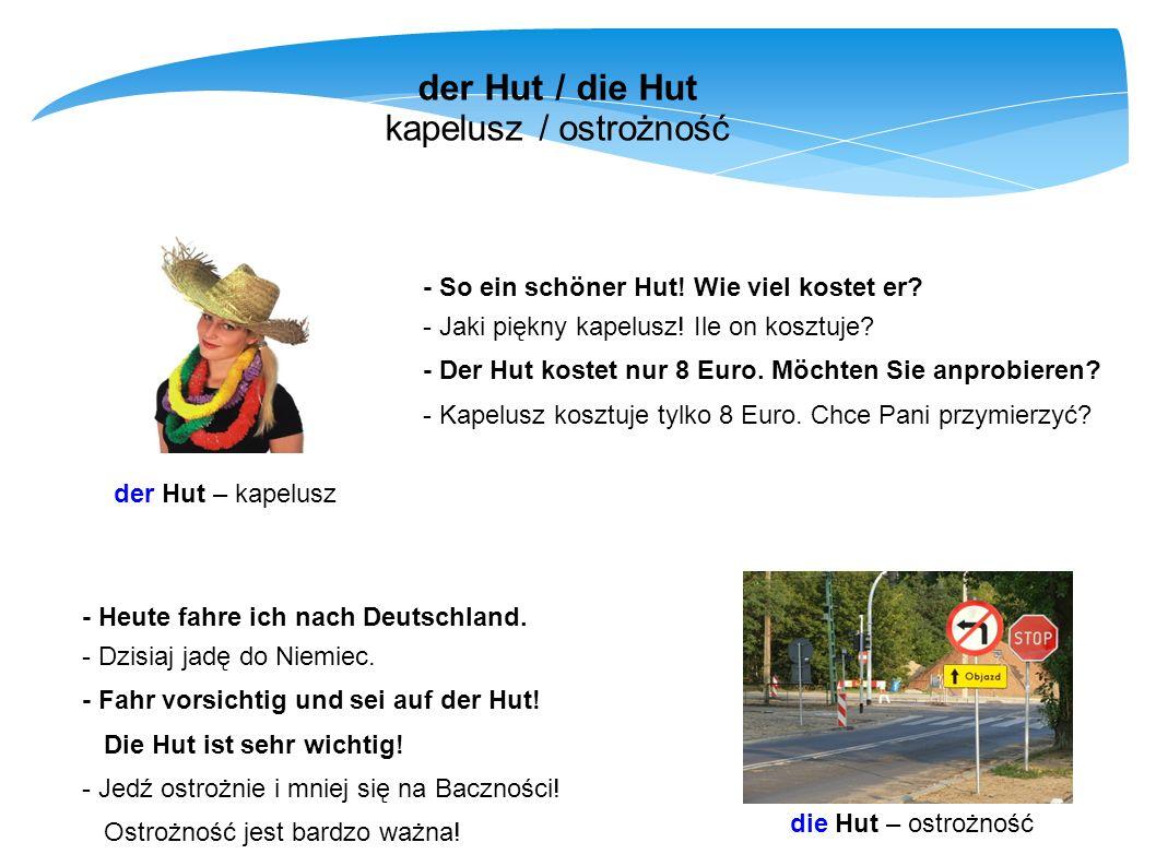 der Hut / die Hut kapelusz / ostrożność