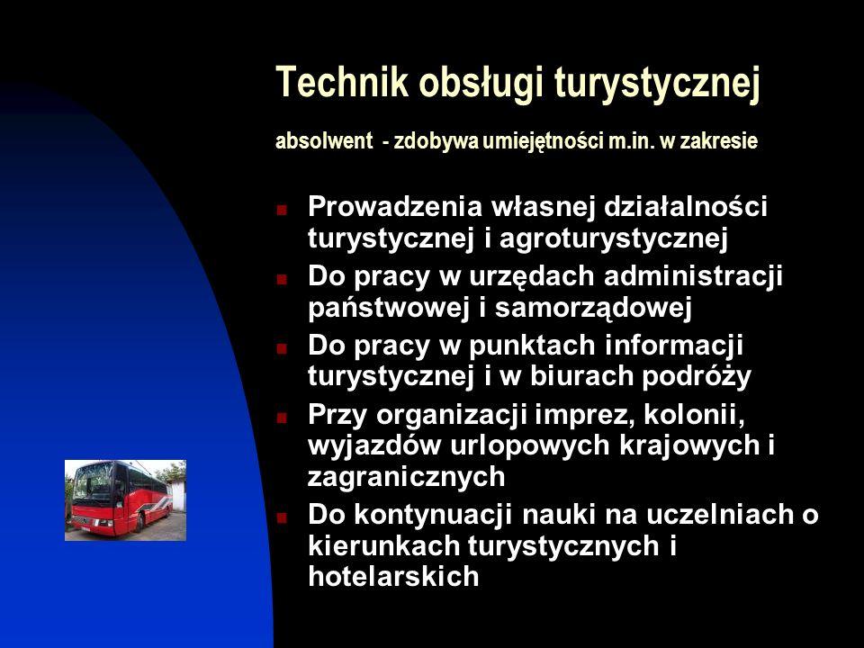 Technik obsługi turystycznej absolwent - zdobywa umiejętności m. in