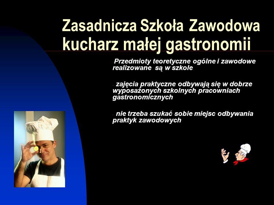 Zasadnicza Szkoła Zawodowa kucharz małej gastronomii