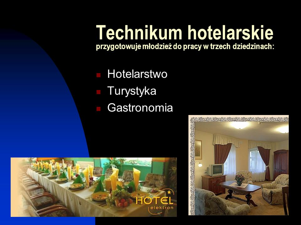 Technikum hotelarskie przygotowuje młodzież do pracy w trzech dziedzinach: