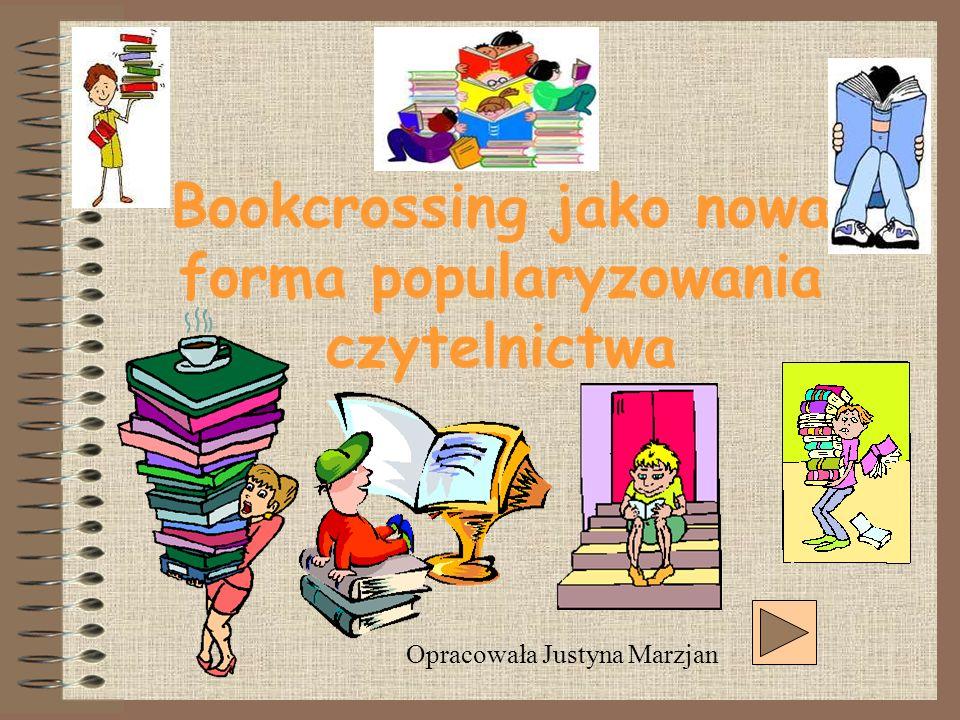 Bookcrossing jako nowa forma popularyzowania czytelnictwa