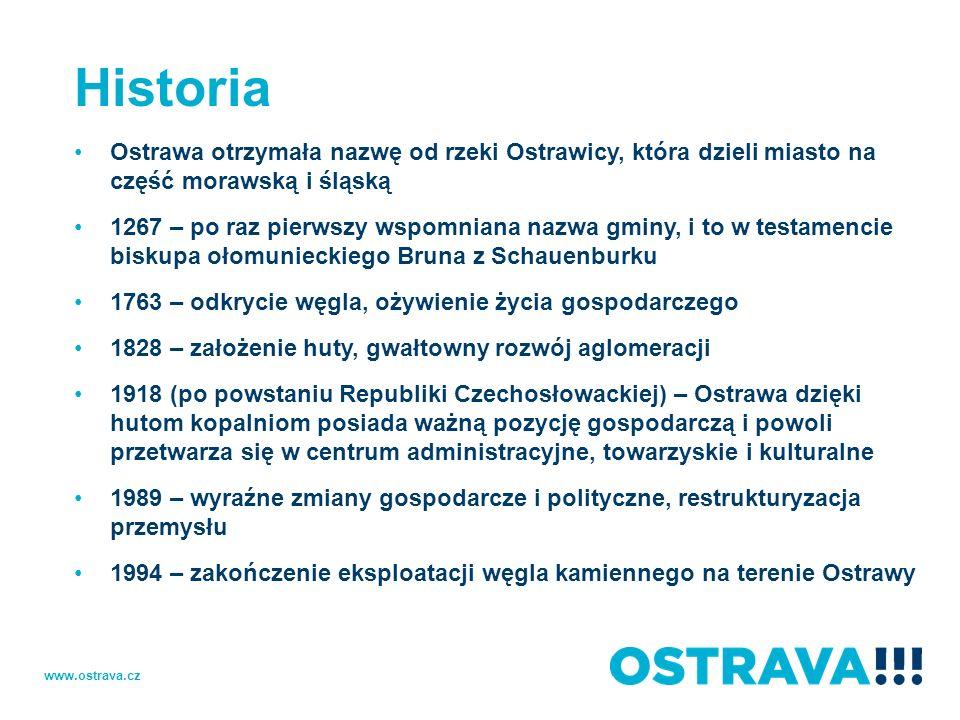 HistoriaOstrawa otrzymała nazwę od rzeki Ostrawicy, która dzieli miasto na część morawską i śląską.