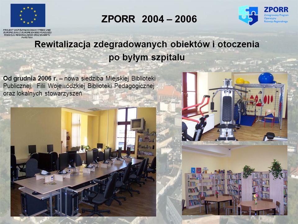 ZPORR 2004 – 2006 Rewitalizacja zdegradowanych obiektów i otoczenia