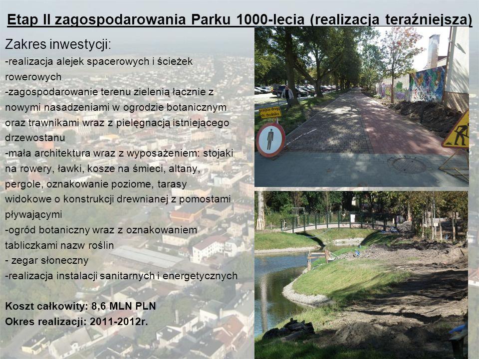 Etap II zagospodarowania Parku 1000-lecia (realizacja teraźniejsza)