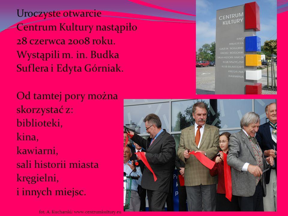Centrum Kultury nastąpiło 28 czerwca 2008 roku. Wystąpili m. in. Budka