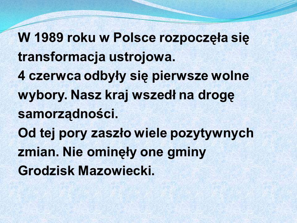W 1989 roku w Polsce rozpoczęła się transformacja ustrojowa