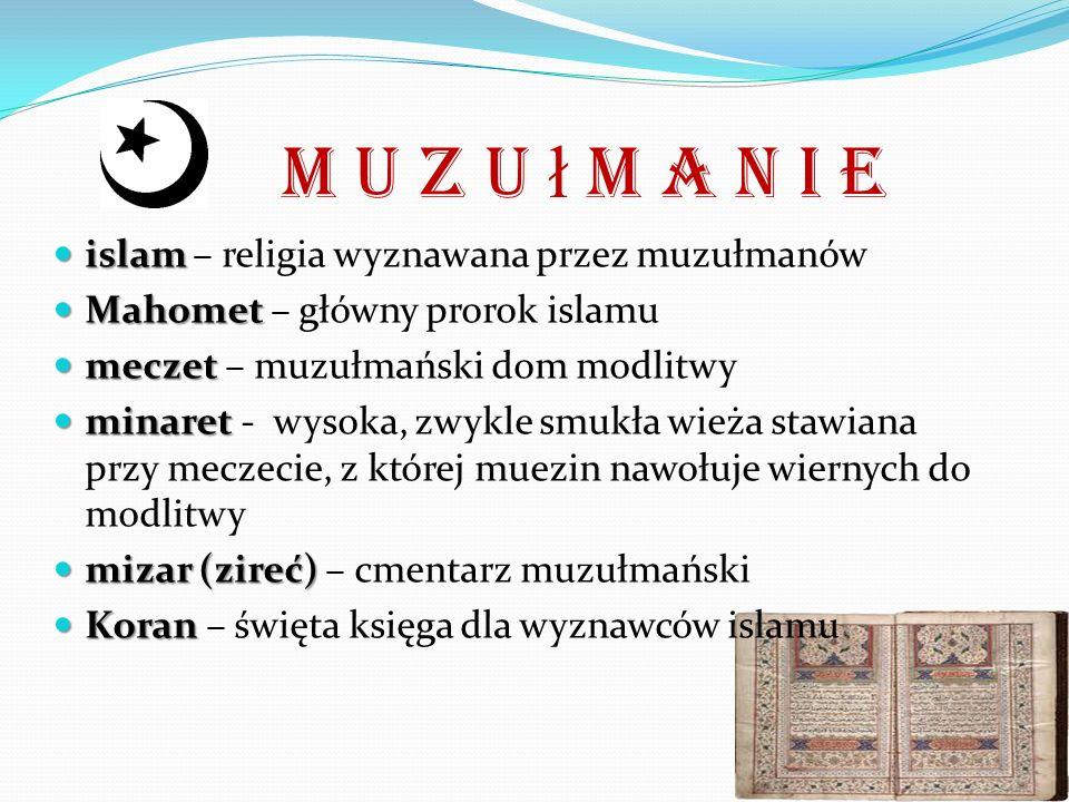 M u z u ł m a n i e islam – religia wyznawana przez muzułmanów