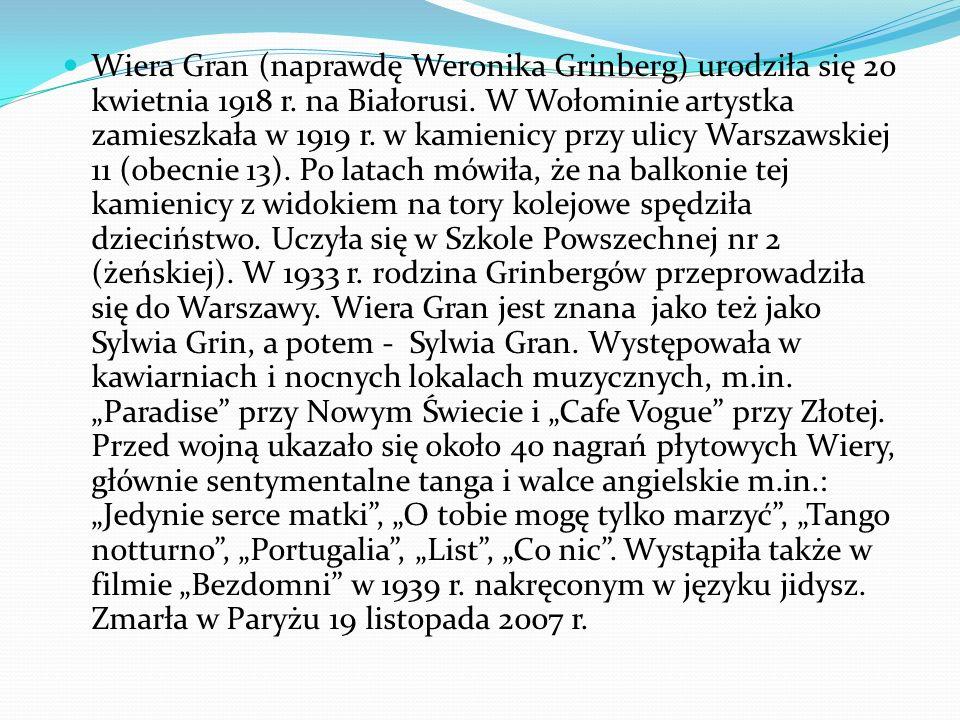 Wiera Gran (naprawdę Weronika Grinberg) urodziła się 20 kwietnia 1918 r.