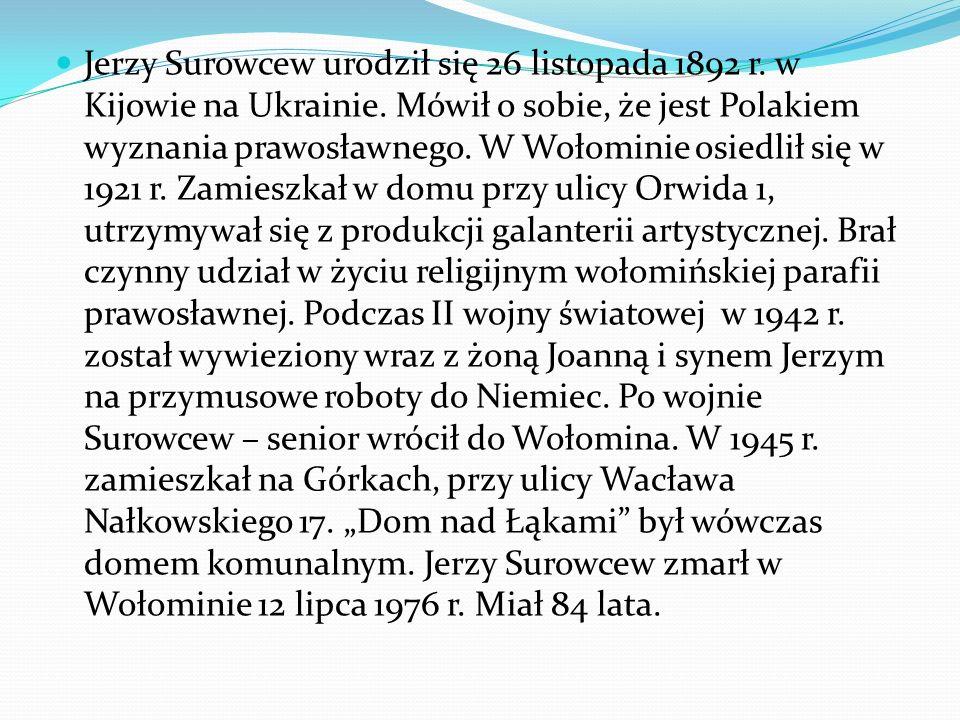 Jerzy Surowcew urodził się 26 listopada 1892 r. w Kijowie na Ukrainie