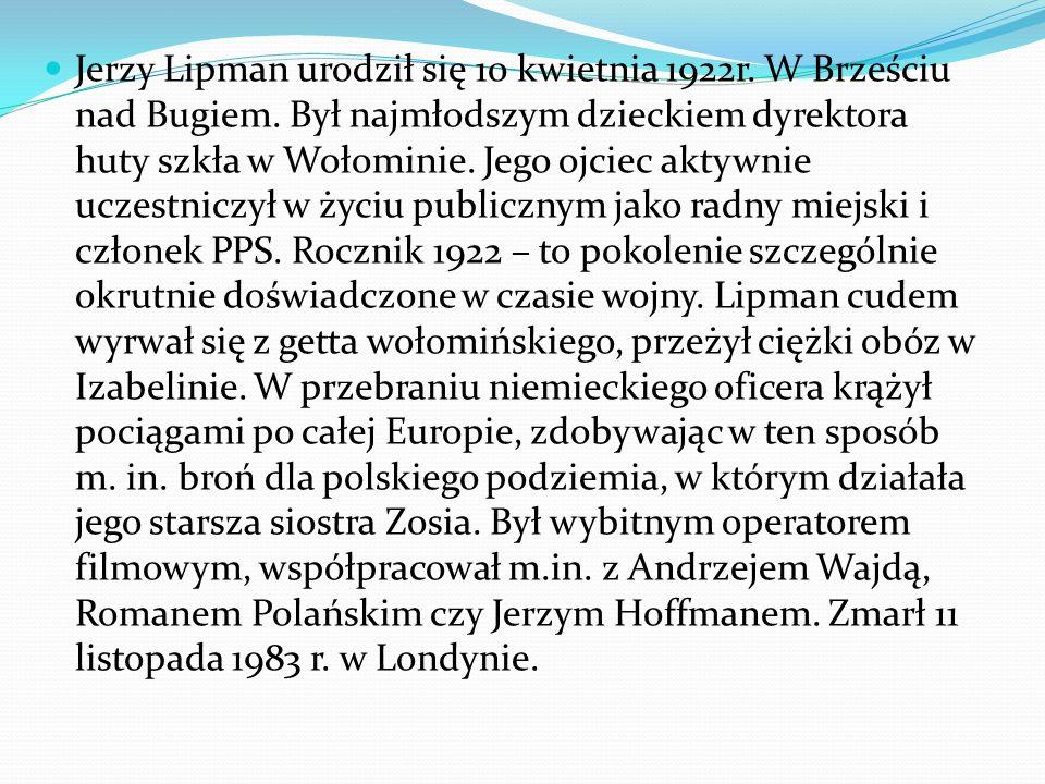 Jerzy Lipman urodził się 10 kwietnia 1922r. W Brześciu nad Bugiem