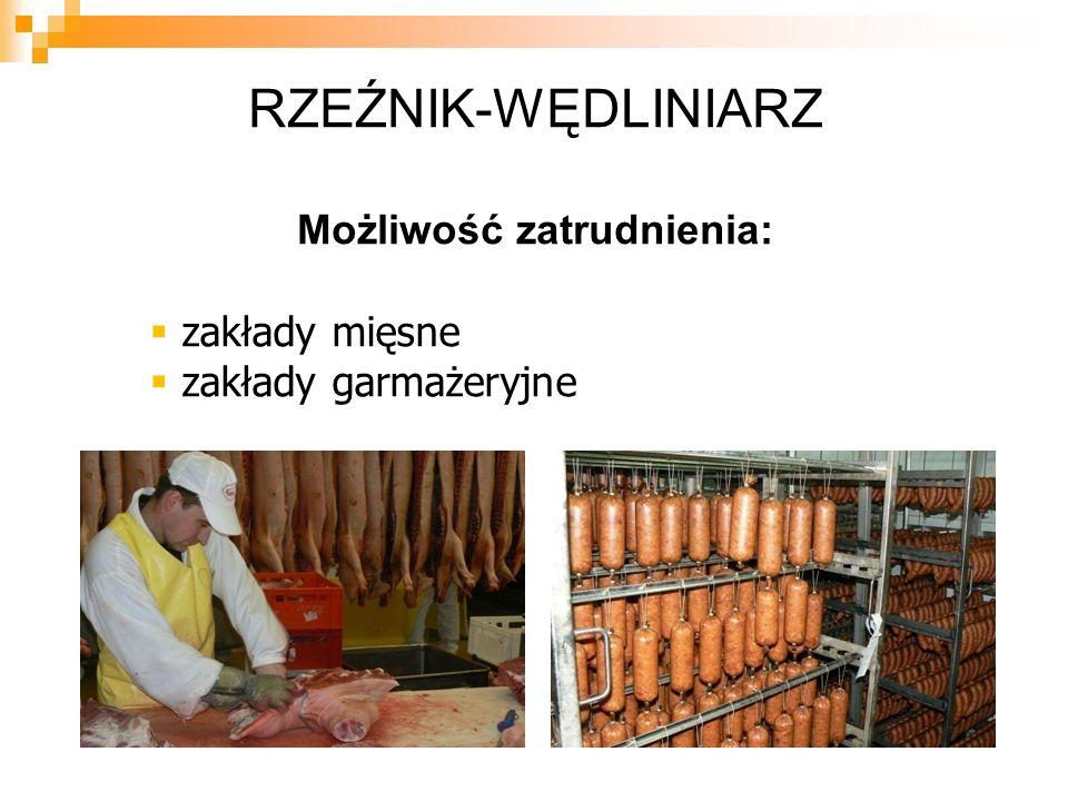 RZEŹNIK-WĘDLINIARZ Możliwość zatrudnienia: