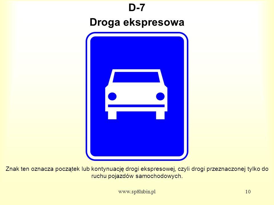 D-7 Droga ekspresowa. Znak ten oznacza początek lub kontynuację drogi ekspresowej, czyli drogi przeznaczonej tylko do ruchu pojazdów samochodowych.