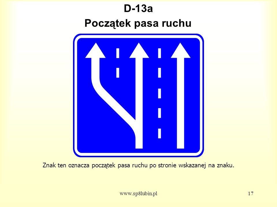 Znak ten oznacza początek pasa ruchu po stronie wskazanej na znaku.