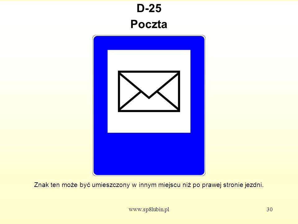 D-25 Poczta. Znak ten może być umieszczony w innym miejscu niż po prawej stronie jezdni.