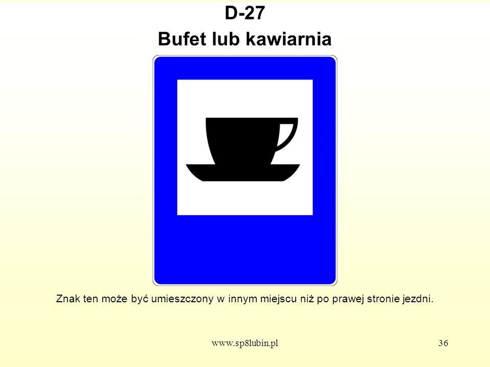 D-27 Bufet lub kawiarnia. Znak ten może być umieszczony w innym miejscu niż po prawej stronie jezdni.