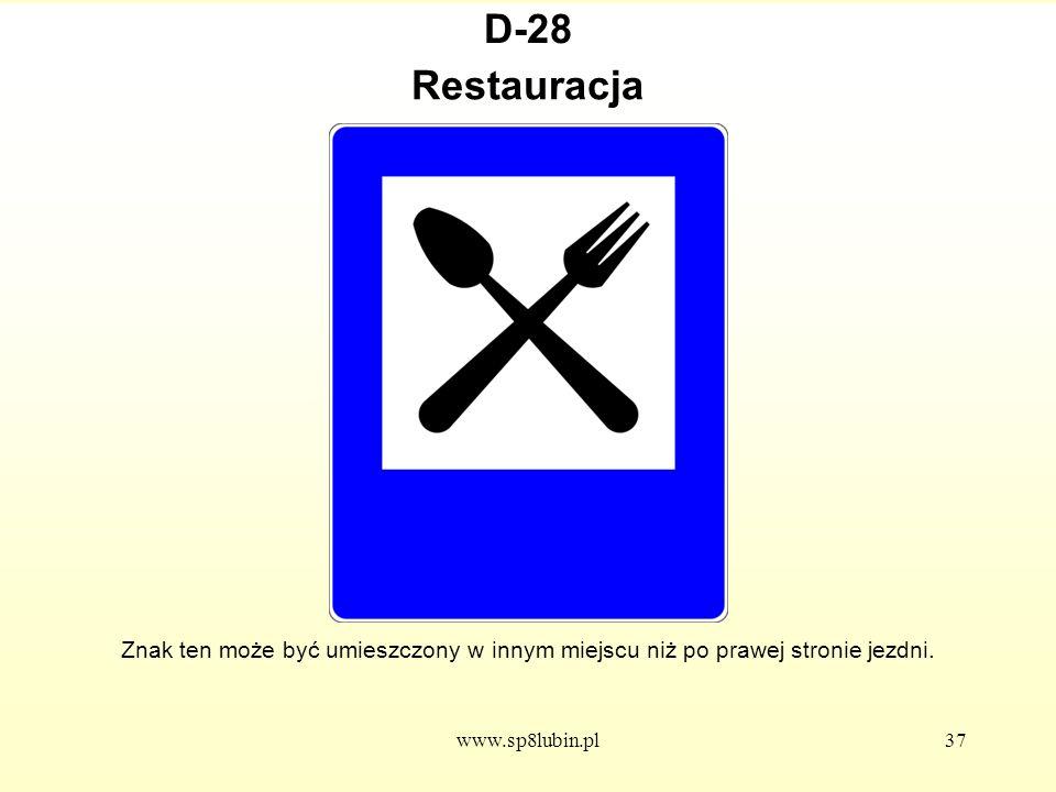 D-28 Restauracja. Znak ten może być umieszczony w innym miejscu niż po prawej stronie jezdni.
