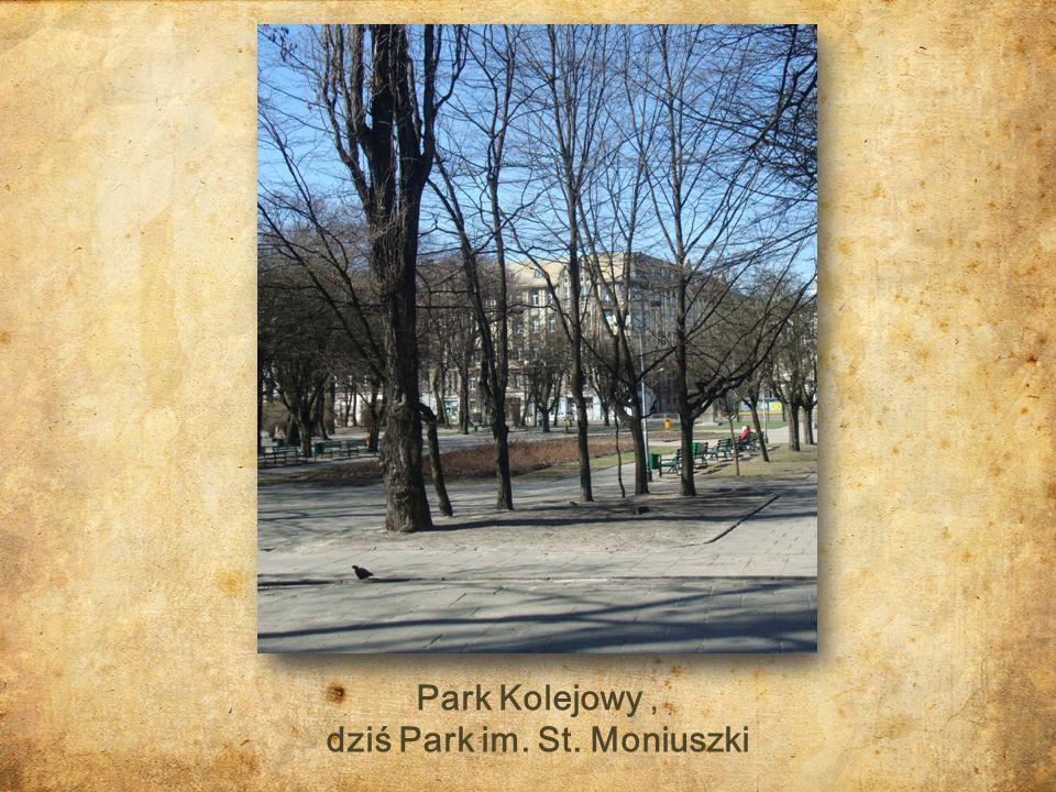dziś Park im. St. Moniuszki