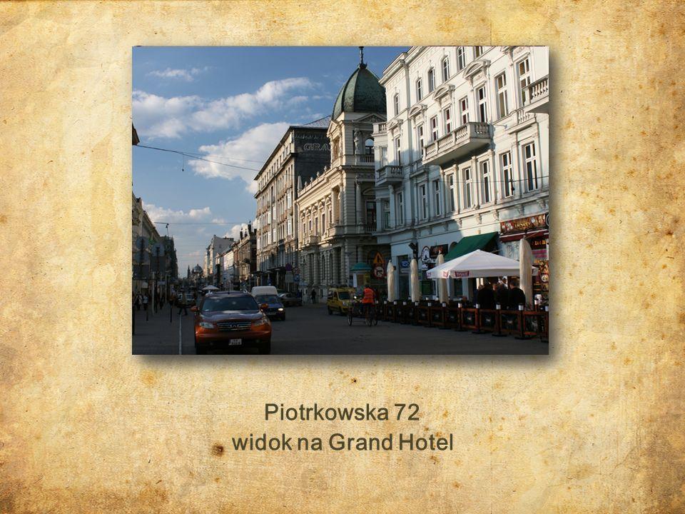 Piotrkowska 72 widok na Grand Hotel