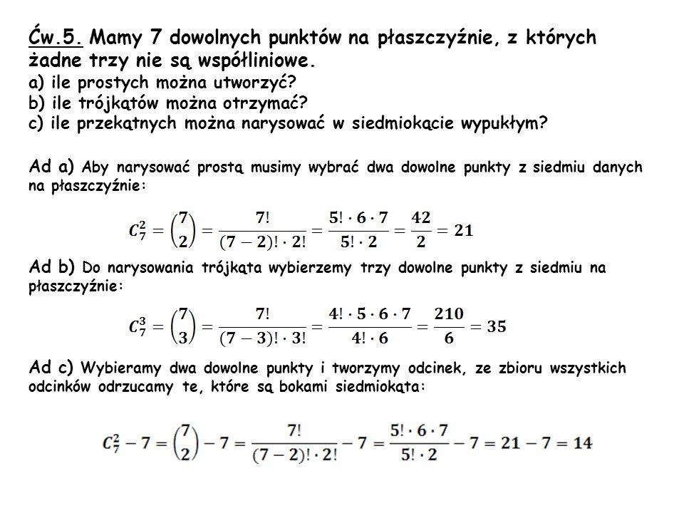 Ćw.5. Mamy 7 dowolnych punktów na płaszczyźnie, z których żadne trzy nie są współliniowe.