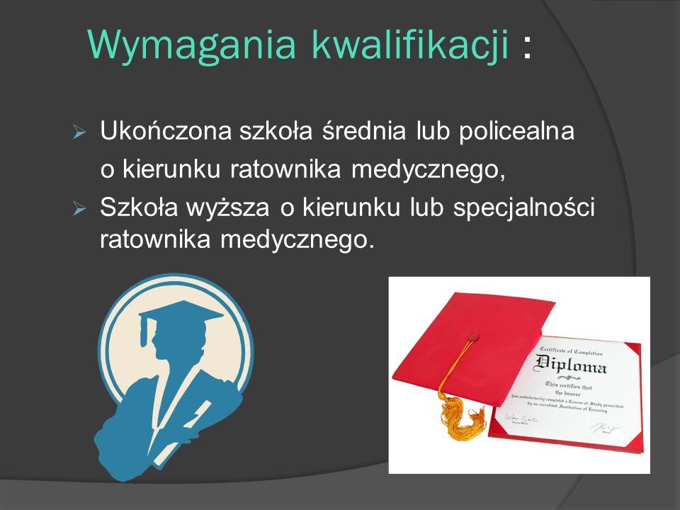 Wymagania kwalifikacji :