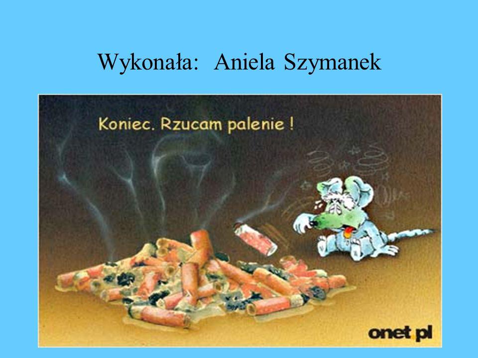 Wykonała: Aniela Szymanek