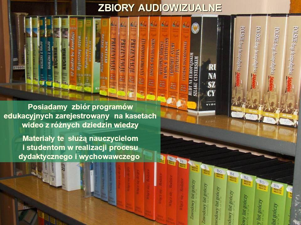 ZBIORY AUDIOWIZUALNEPosiadamy zbiór programów edukacyjnych zarejestrowany na kasetach wideo z różnych dziedzin wiedzy.