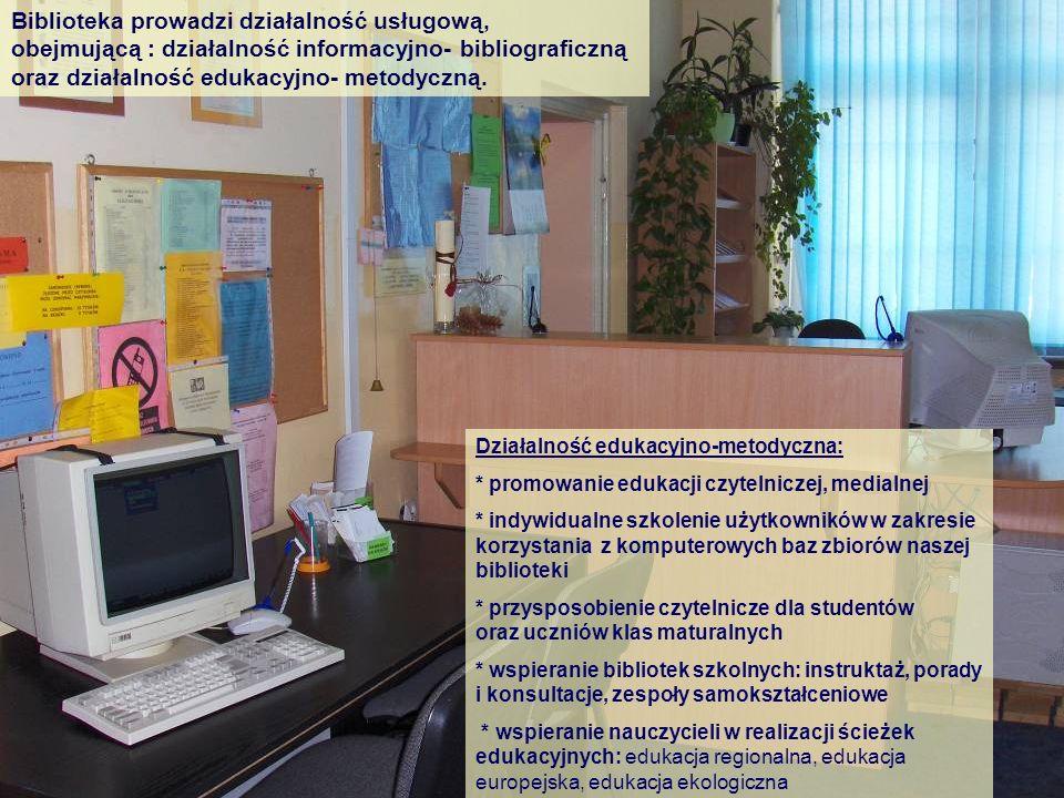 Biblioteka prowadzi działalność usługową, obejmującą : działalność informacyjno- bibliograficzną oraz działalność edukacyjno- metodyczną.