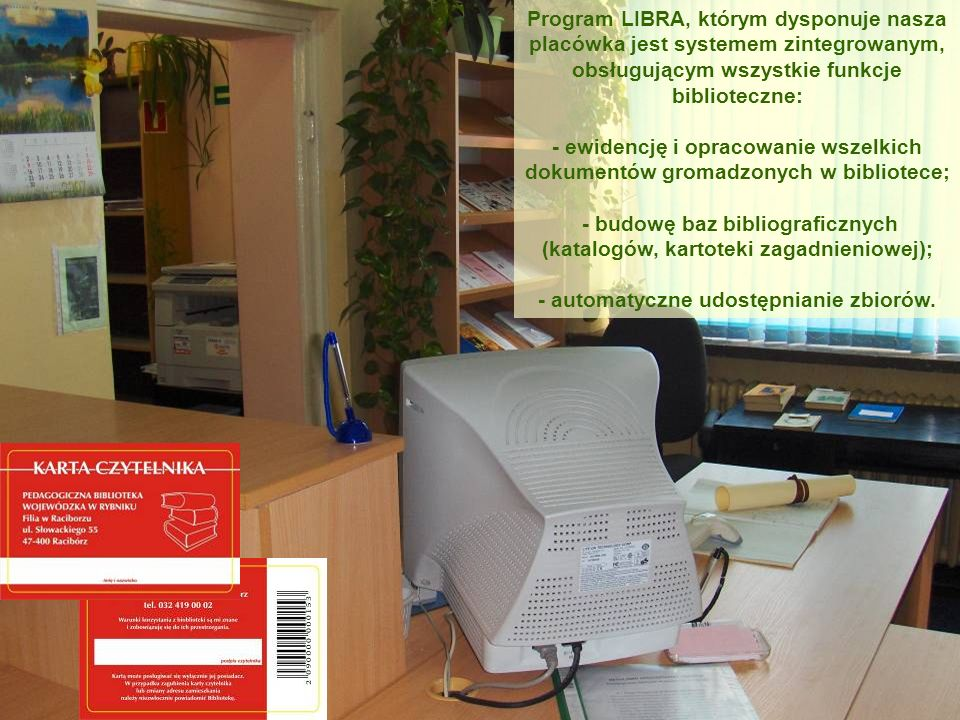 - budowę baz bibliograficznych (katalogów, kartoteki zagadnieniowej);