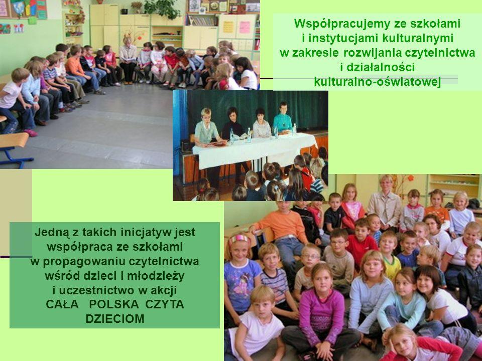 Współpracujemy ze szkołami i instytucjami kulturalnymi w zakresie rozwijania czytelnictwa i działalności kulturalno-oświatowej
