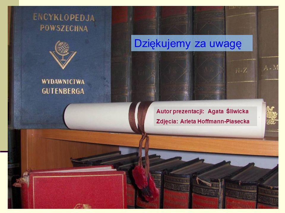 Dziękujemy za uwagę Autor prezentacji: Agata Śliwicka