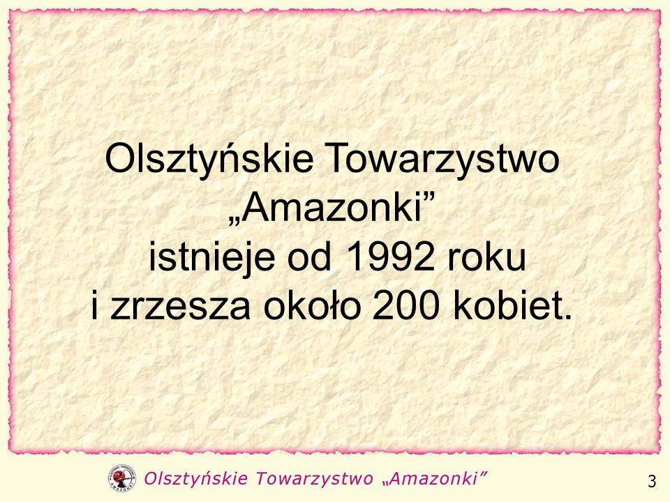 """Olsztyńskie Towarzystwo """"Amazonki istnieje od 1992 roku i zrzesza około 200 kobiet."""