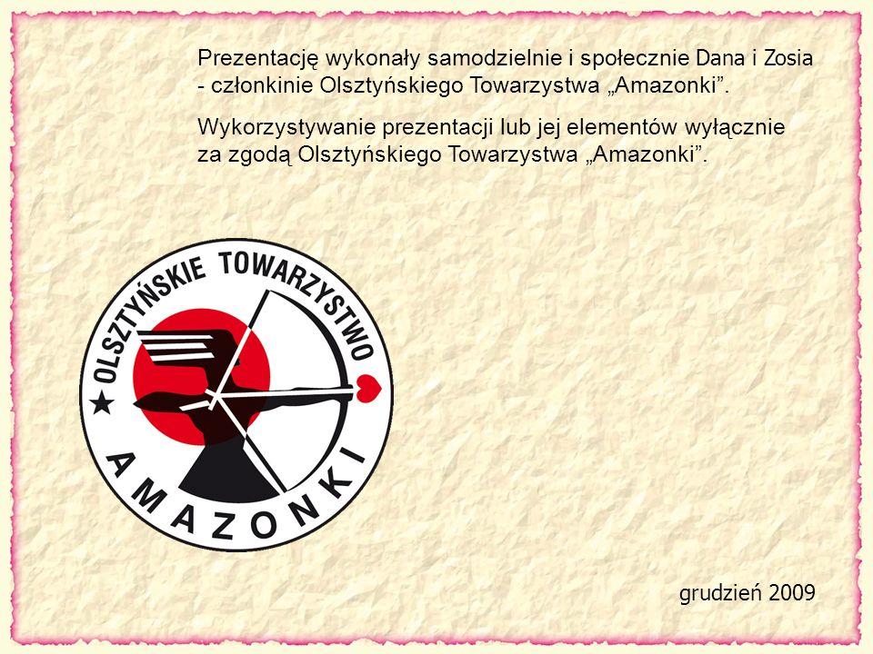 """Prezentację wykonały samodzielnie i społecznie Dana i Zosia - członkinie Olsztyńskiego Towarzystwa """"Amazonki ."""