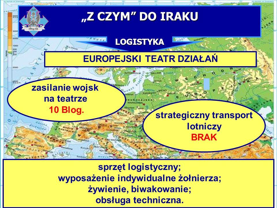 """""""Z CZYM DO IRAKU LOGISTYKA"""