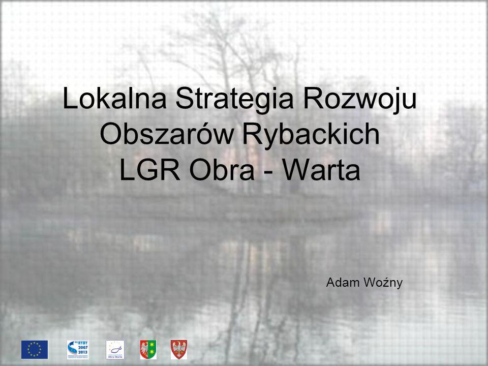 Lokalna Strategia Rozwoju Obszarów Rybackich LGR Obra - Warta
