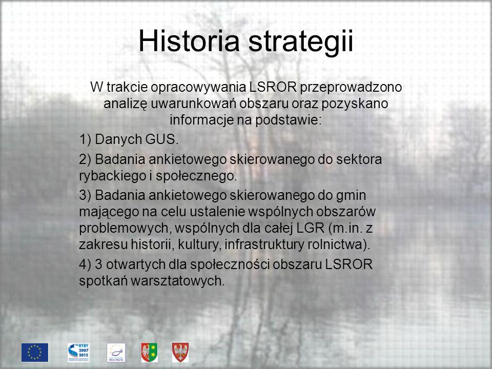 Historia strategii W trakcie opracowywania LSROR przeprowadzono analizę uwarunkowań obszaru oraz pozyskano informacje na podstawie: