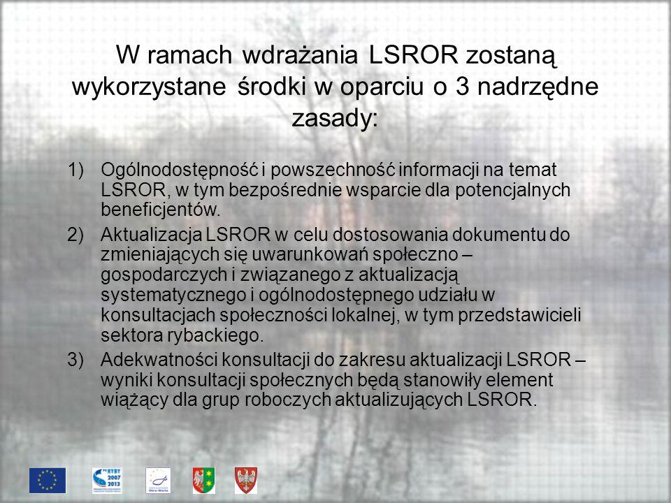 W ramach wdrażania LSROR zostaną wykorzystane środki w oparciu o 3 nadrzędne zasady: