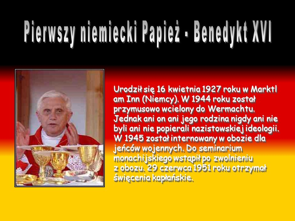 Pierwszy niemiecki Papież - Benedykt XVI