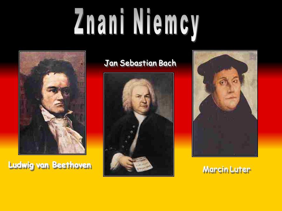 Znani Niemcy Jan Sebastian Bach Ludwig van Beethoven Marcin Luter