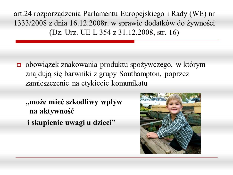 art.24 rozporządzenia Parlamentu Europejskiego i Rady (WE) nr 1333/2008 z dnia 16.12.2008r. w sprawie dodatków do żywności (Dz. Urz. UE L 354 z 31.12.2008, str. 16)