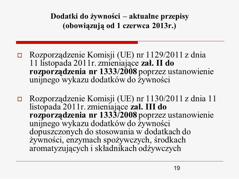 Dodatki do żywności – aktualne przepisy (obowiązują od 1 czerwca 2013r