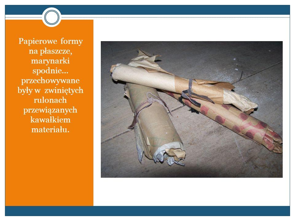 Papierowe formy na płaszcze, marynarki spodnie… przechowywane były w zwiniętych rulonach przewiązanych kawałkiem materiału.