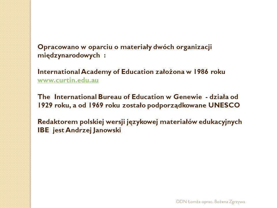 Opracowano w oparciu o materiały dwóch organizacji międzynarodowych :