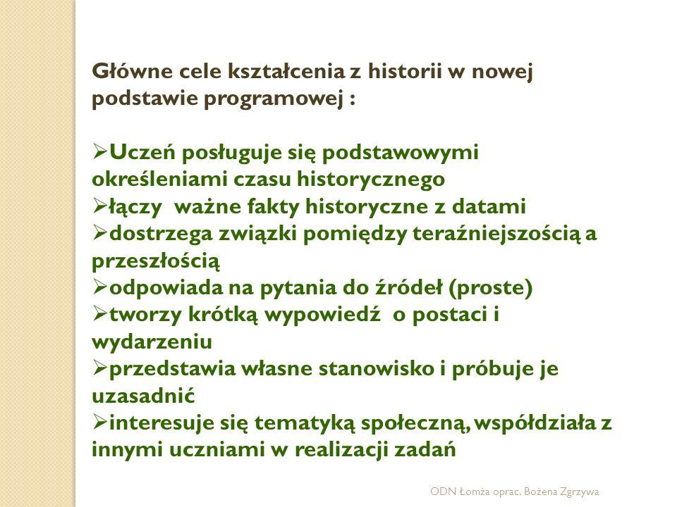 Główne cele kształcenia z historii w nowej podstawie programowej :