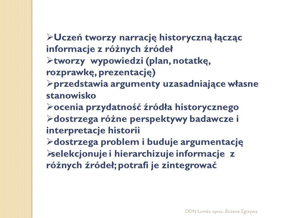 Uczeń tworzy narrację historyczną łącząc informacje z różnych źródeł