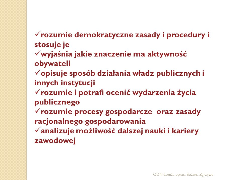 rozumie demokratyczne zasady i procedury i stosuje je